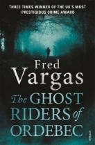 Fred Vargas: The Ghost Riders of Ordebec