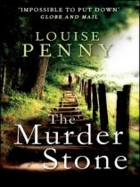 Louise Pennyová: The Murder Stone