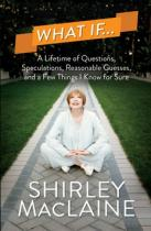 Shirley MacLaine: What If