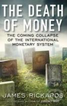 James Rickards: The Death of Money