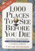 1,000 Places to See Before You Die - Patricia Schultz