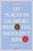 111 Places in Salzburg that you shouldn't miss. 111 Orte in Salzburg, die man gesehen