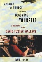 Although of Course You End Up Becoming Yourself - Lipsky, David