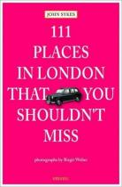 111 Places in London that You Shouldn't Miss. 111 Orte in London, die man gesehen