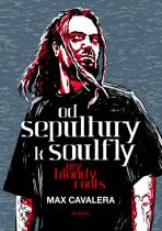 Od Sepultury k Soulfly - My Bloody Roots - My Bloody Roots - Max Calavera