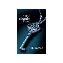 JAMES E.L. Fifty Shades 3 - Freed